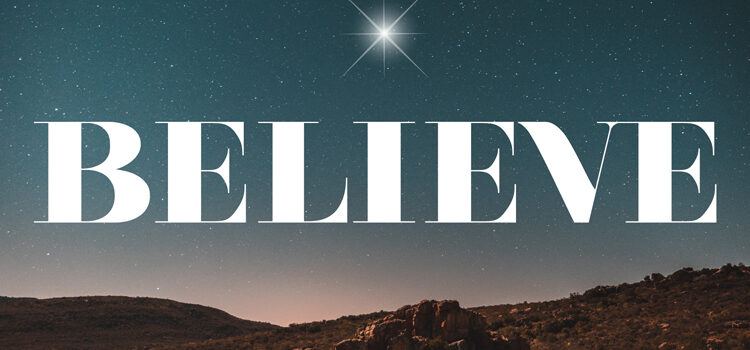 NEW CHRISTMAS SERIES: BELIEVE