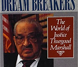CMG March Book Of The Month is Dream, Makers Dream Breakers  The World of Justice Thurgood Marshall