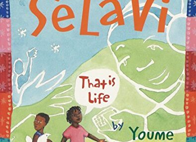 CMG July Children's Book Of The Month Is Sélavi, That is Life: A Haitian Story of Hope