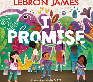 CMG November Childrens Book # 1 of the Month Is I Promise Lebron James