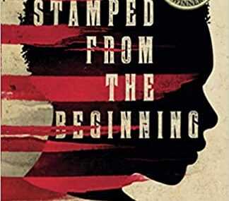 CMG December Book #2 Of The Month Stamped from the Beginning: The Definitive History of Racist Ideas in America (National Book Award Winner
