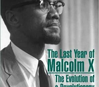 CMG March Book #2 Of The Month Is Last Year of Malcolm X: The Evolution of a Revolutionary