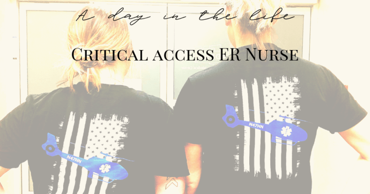 A day in the life: Critical access ER RN.