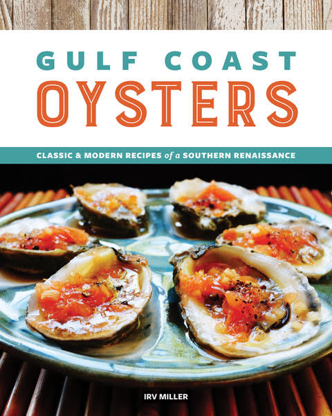 Gulf Coast Oysters cookbook, chef Irv Miller