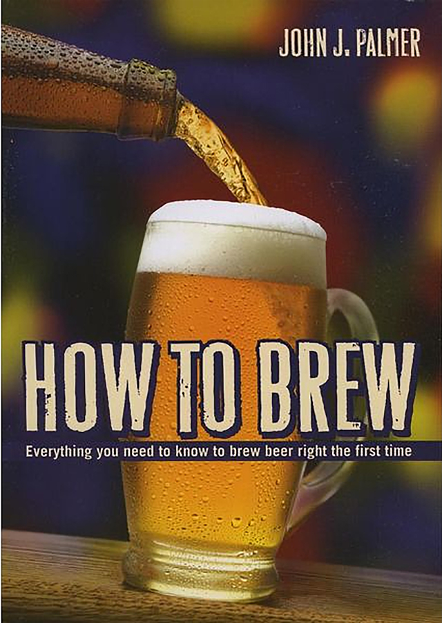 libros para cerveceros: La actual versión se titula How to Brew: Everything You Need to Know to Brew Great Beer Every Time
