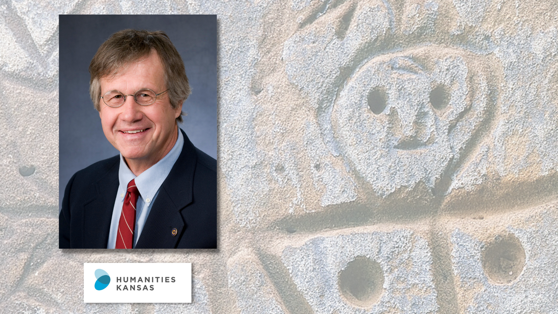 The background includes a photo of part of a petroglyph from the Kansas Smoky Hills. In the foreground is a portrait of Rex Buchanan. He is wearing a suit and tie. The Humanities Kansas logo is also featured.