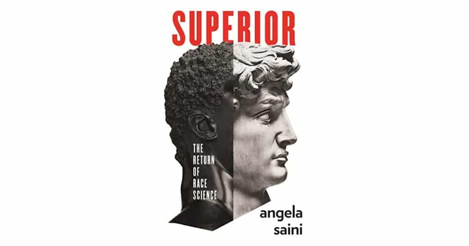 Review: Superior The Return of Race Science by Angela Saini