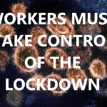 Workers Must Take Control of the Lockdown