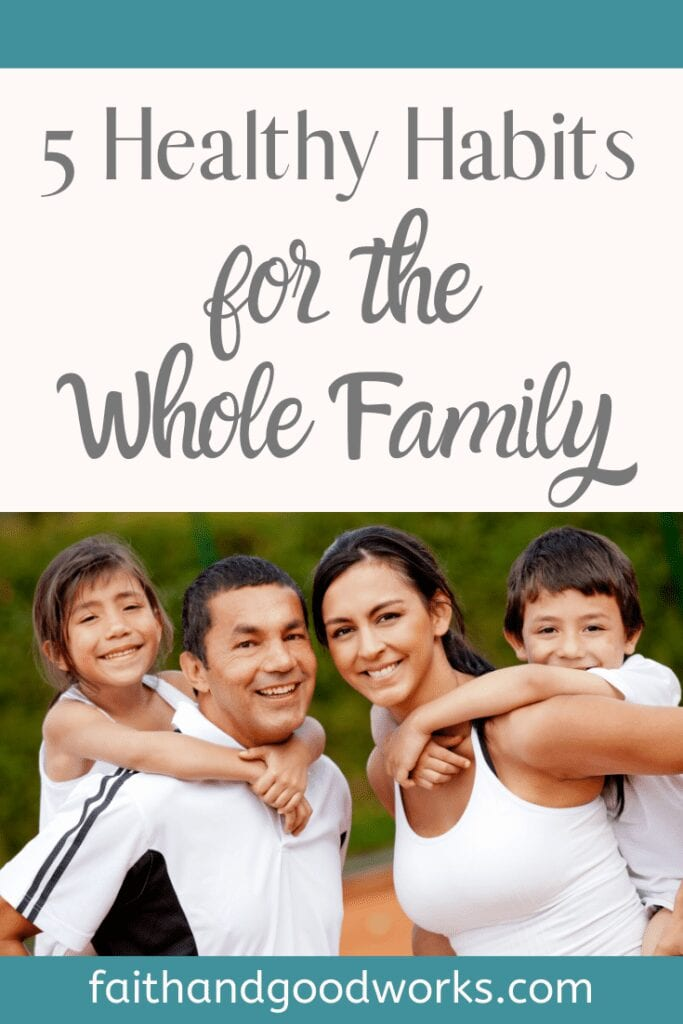 healthy habits for the whole family.
