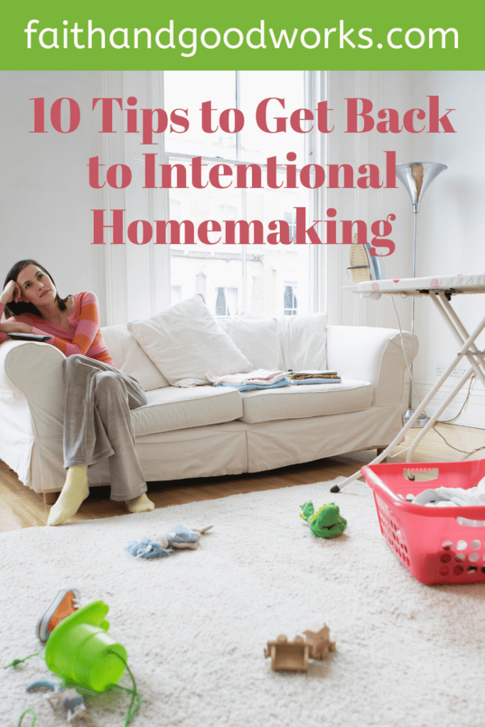 Get Back to Intentional Homemaking