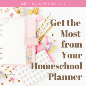 get the most from your homeschool planner