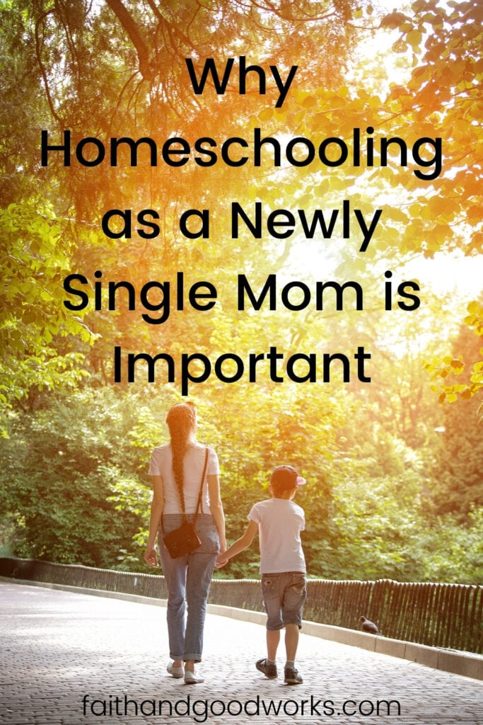 why homeschooling as a newly single mom is important