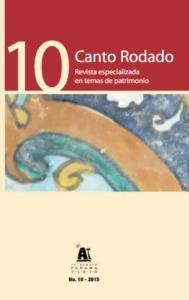 Canto Rodado. Revista especializada en Patrimonio No. 10