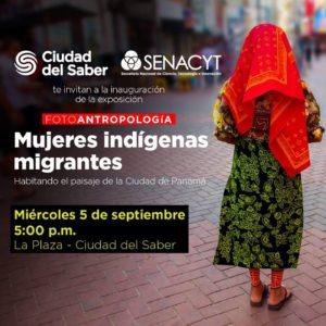 """Exposición FotoAntropología""""Mujeres Indígenas Migrantes"""" @ La Plaza, Ciudad del Saber"""
