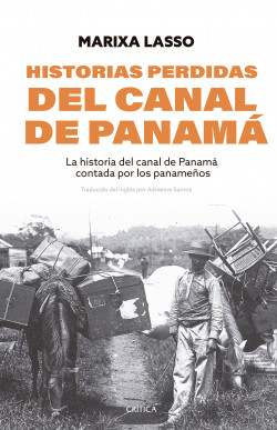 Historias perdidas del canal de Panamá