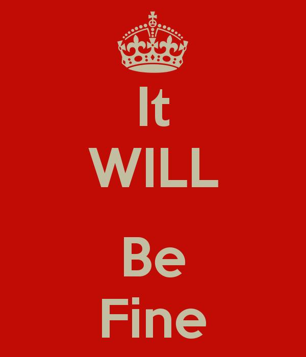it-will-be-fine.jpg