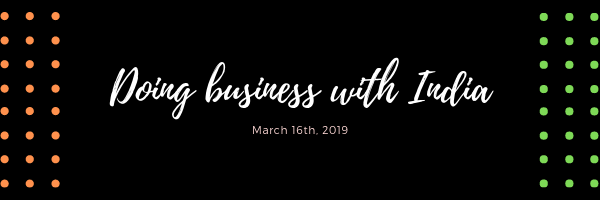 Doing Business with India: March 16th