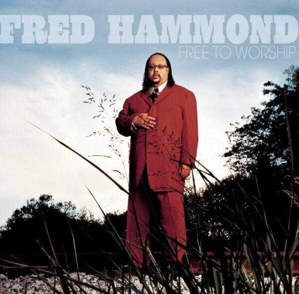 Fred Hammond- Free To Worship