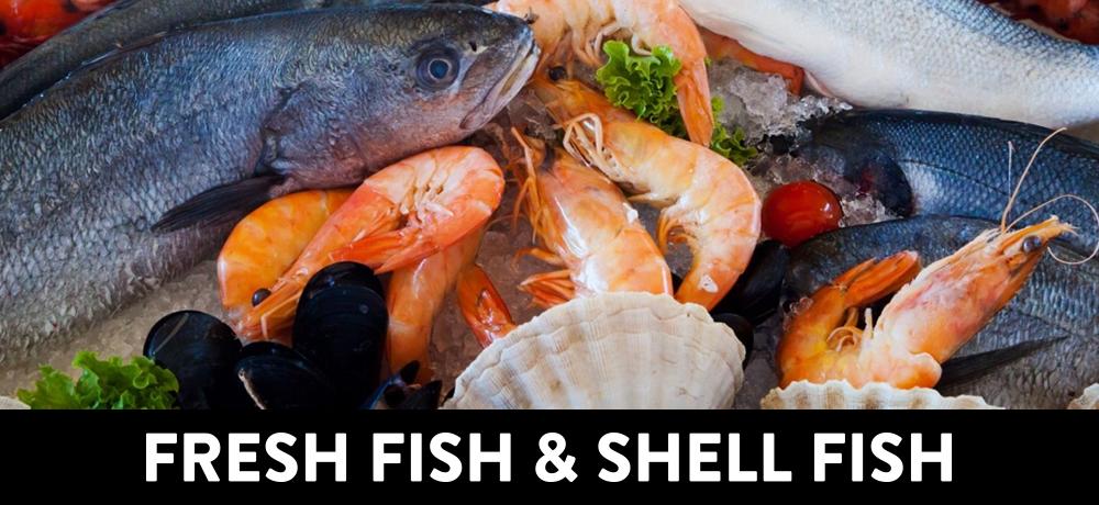 FRESH FISH AND SHELL FISH