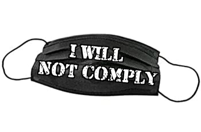 I will not comply mask
