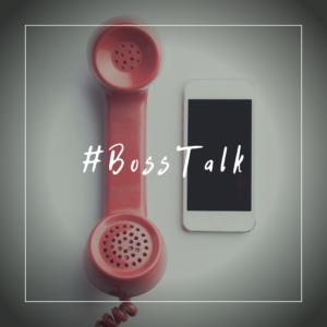#BossTalk
