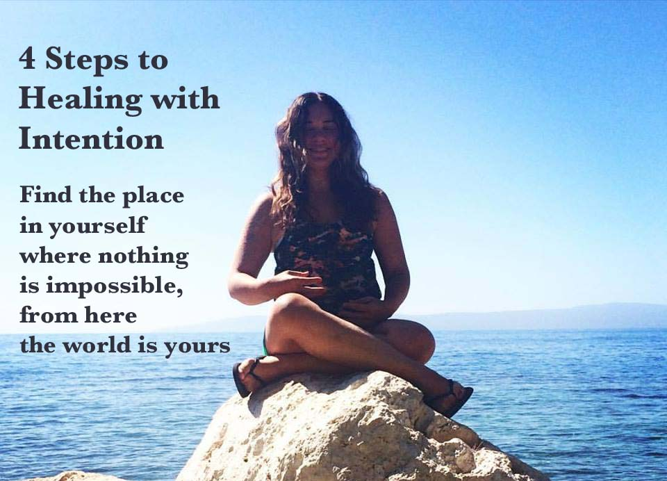Four Steps to Healing with Intention