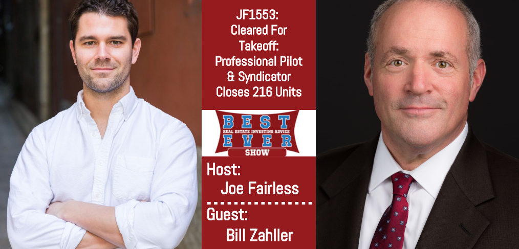 Cleared For Takeoff: Professional Pilot & Syndicator Closes 216 Units with Bill Zahller