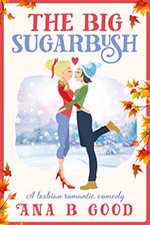 The Big Sugarbush by Ana B. Good