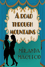 A Road Through The Mountains by Miranda MacLeod