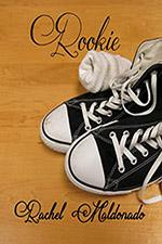 Rookie by Rachel Maldonado