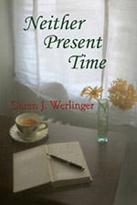 Neither Present Time by Caren J. Werlinger