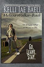 Go. Leave. Stay by Kelli Jae Baeli