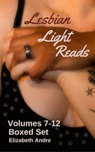 Lesbian Light Reads Volumes 7-12 by Elizabeth Andre