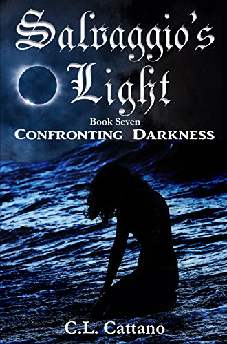 Confronting Darkness: Salvaggios Light Book 7