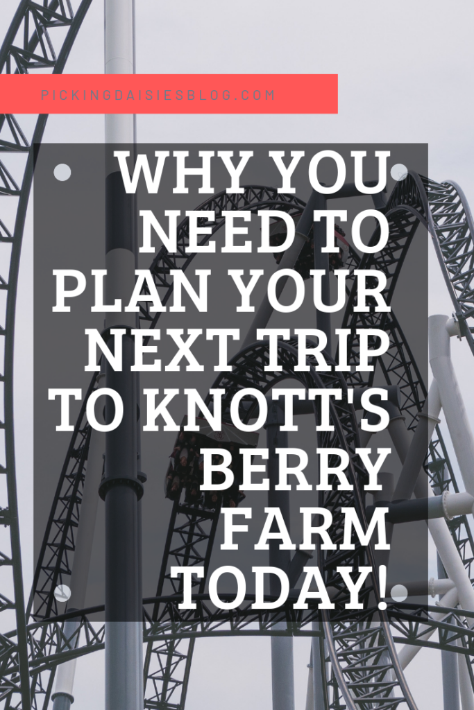 Why You Need To Plan Your Next Trip To Knott's Berry Farm TODAY!