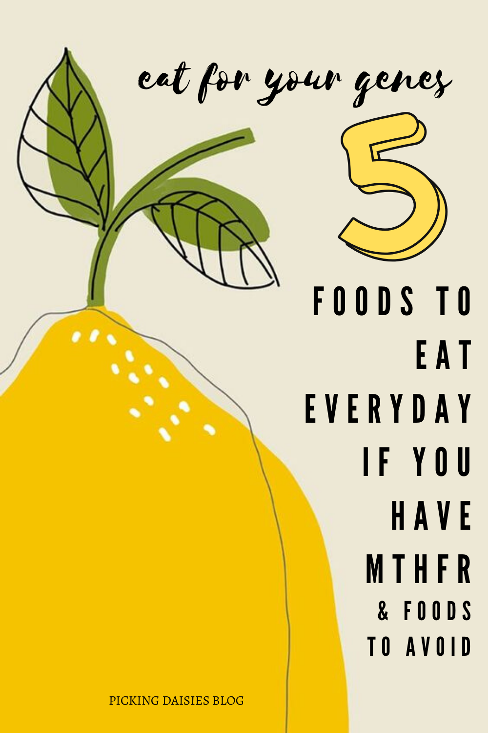 EAT FOR YOUR GENES-5 FOODS TO EAT EVERYDAY IF YOU HAVE MTHFR (& FOODS TO AVOID)