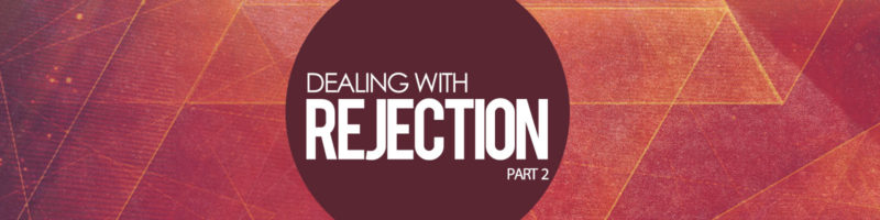 Rejection Archives - VBF CHURCH