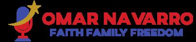 Omar Navarro – Faith, Family & Freedom
