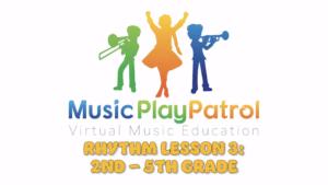 2nd - 5th Grade Rhythm Lesson 3