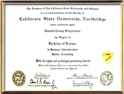 Ronald C. Singerman, California State University at Northridge Bachelor of Science, Business Administration Option: Accounting Summa Cum Laude