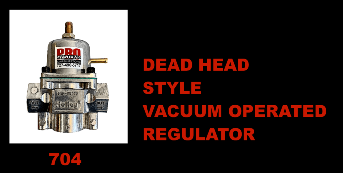704 Dead Head Style Vacuum Operated Regulator - Pro Systems Racing