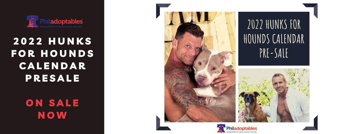 Philadoptables 2022 Hunks for Hounds Charity Calendars ON SALE NOW
