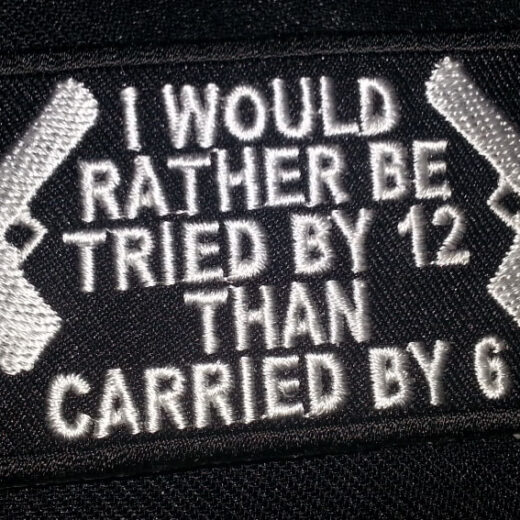 """I Would Rather Be Tried by 12…"" patch"