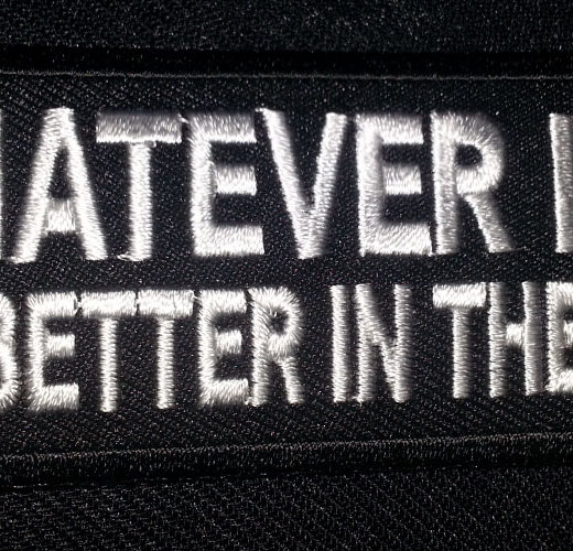 """Whatever It Is It's Better In The Wind"" patch"