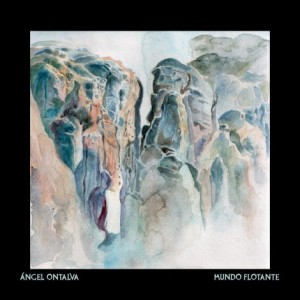 Angel Ontalva - Mundo Flotante