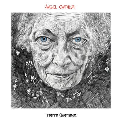 Angel Ontalva – Tierra Quemada