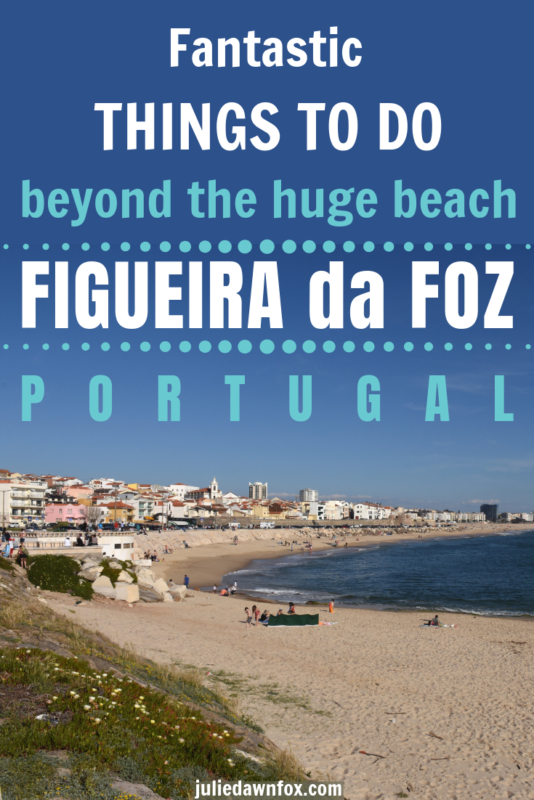 Beach. What To See And Do In Figueira da Foz Beyond The Beach