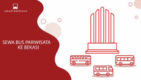 Sewa Bus Pariwisata Ke Bekasi
