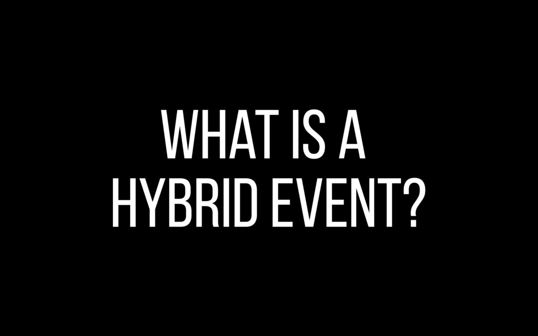 What is a hybrid event?