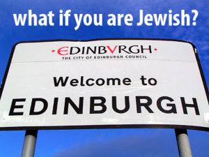 Edinburgh - Jew friendly?